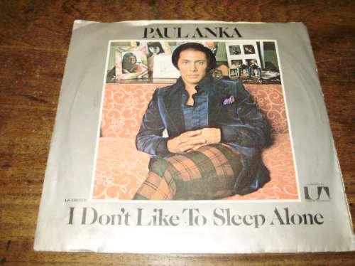 vinilo 7'' paul anka i don't like to sleep alone u. a. usa