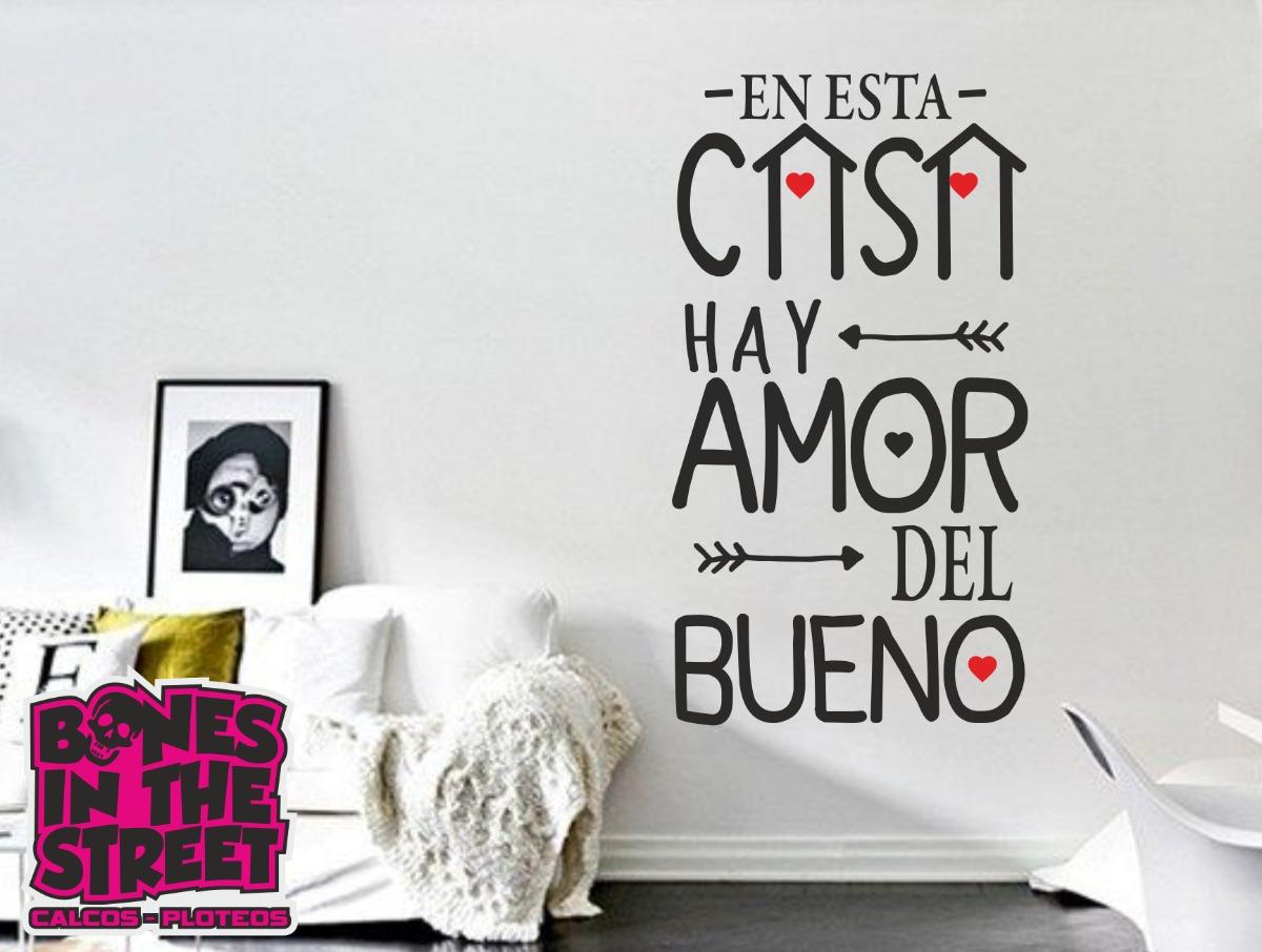 Vinilo Decorativo Frase Casa Amor Del Bueno 1mtx58cm 450 00 En