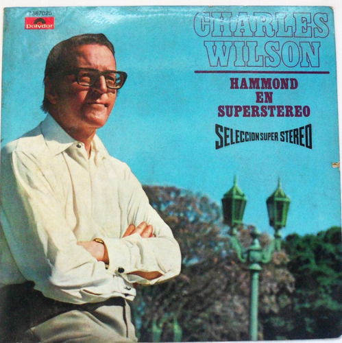 vinilo-lp: charles wilson./ hammond superstereo.