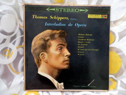 vinilo lp interludios de opera, thomas schippers columbia