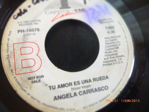 vinilo single de angela carrasco -tu amor e una rueda ( h90