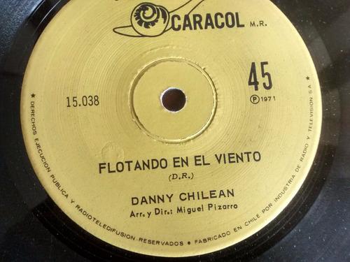 vinilo single de danny chilean - flotando en el viento( p54