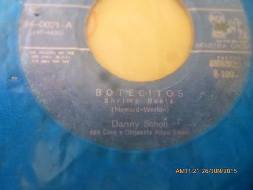 vinilo single de danny scholl -- botecitos -( n141