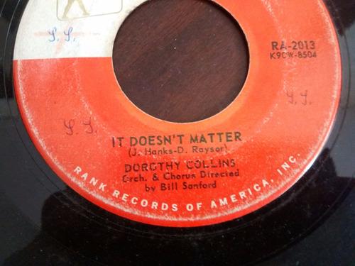 vinilo single de dorothy collins - it doesn´t  matter ( e52
