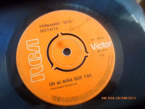 vinilo single de fernando dick  sustaita - o mi niña ( n112