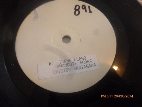 vinilo single  de irene llano - amandorte ahora-( a129