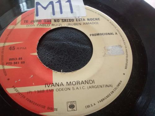 vinilo single de ivana morandi -te juro que no salgo .( q3