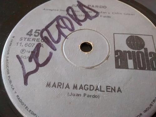 vinilo single de juan pardo  - maria magdalena ( e24