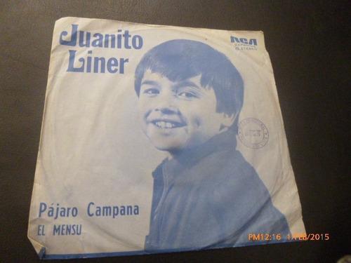 vinilo single de  juanito liner pajaro campana ( b17