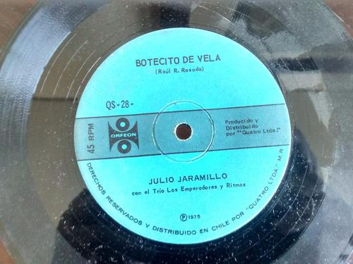 vinilo  single de julio jaramillo - botecito de vela ( t104