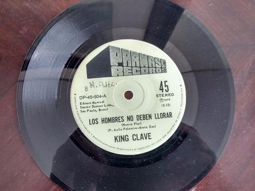 vinilo  single de king clave - los hombres no pued ( q101