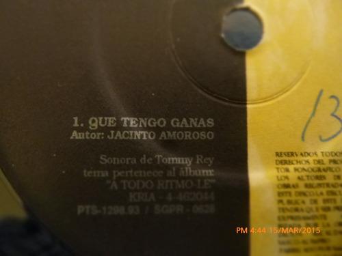 vinilo single de la sonora de tommy rey -que tengo gana( 111