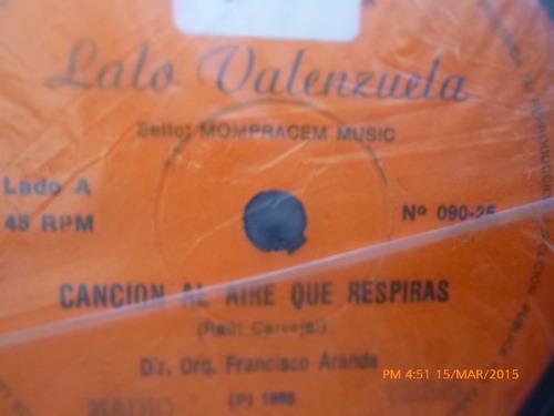 vinilo single de lalo valenzuela -canta y sonrie  ( c128