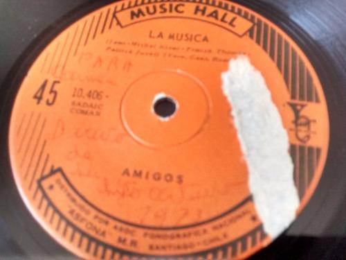 vinilo single de los amigos  --la musica ( t33