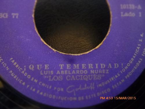vinilo single de los caciques -que temeridad ( c132