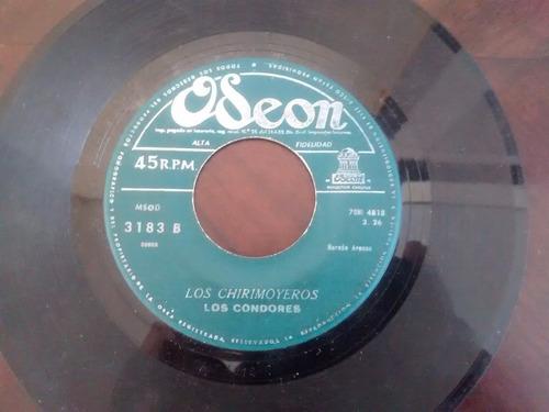 vinilo  single de los condores -los chirimoyeros( r60