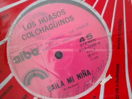 vinilo single de los huasos colchaguinos -baila mi niñ( f143