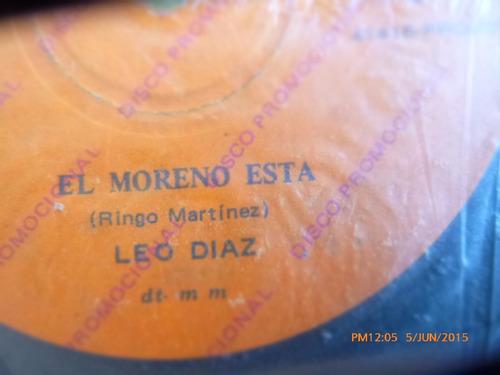 vinilo single de los leo diaz - el moreno esta   --( h49