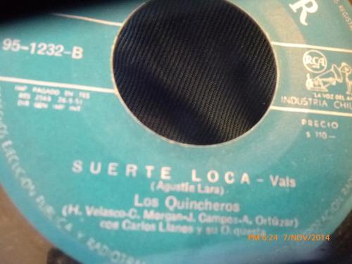 vinilo single de los quincheros -- suerte loca(a353
