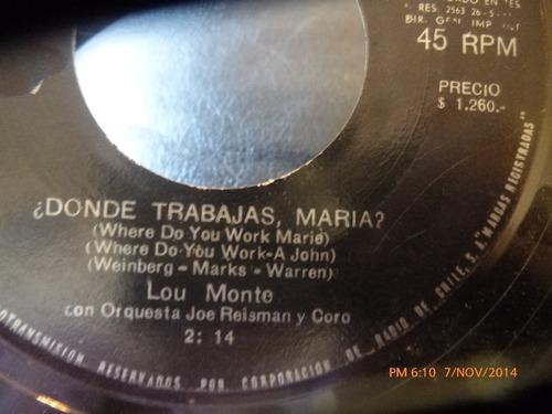 vinilo single de lou monte - donde trabajas maria ( i136