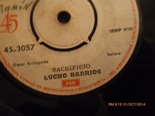 vinilo single de lucho barrios - sacrificio  ( b119