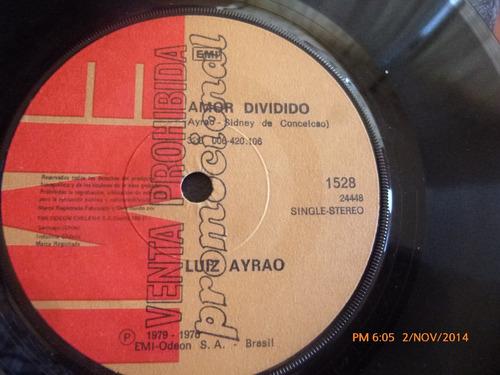 vinilo single de luiz ayrao - amor dividido( i137