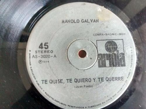 vinilo single de manolo galvan - te quise te quiero ( q64