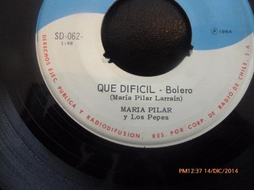 vinilo single de maria pilar -y los pepes que dificil( a133
