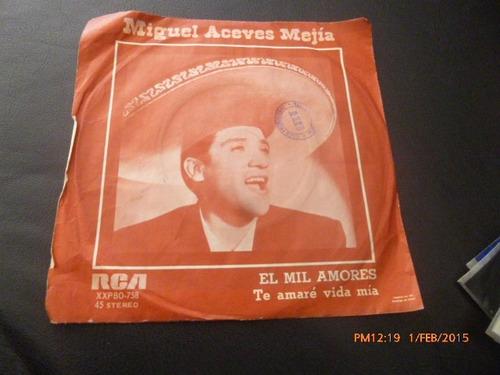 vinilo single de miguel aceves mejia .el mil amores ( b53
