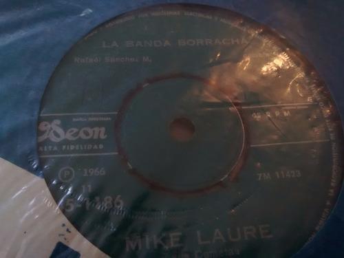 vinilo single de mike laure - la banda esta borracha ( t14