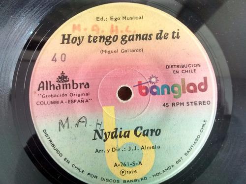 vinilo  single de  nydia caro -  hoy tengo ganas de (q129