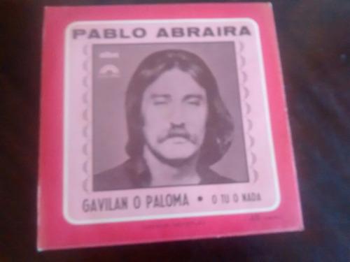 vinilo single de pablo abraira - gavilan o paloma ( f49
