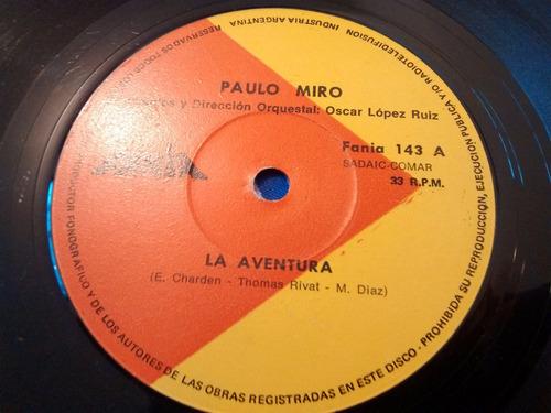 vinilo single de paulo miro - la aventura  ( k148