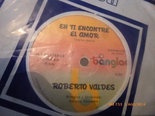 vinilo single de roberto valdes  en ti encontré el am ( b109