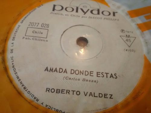 vinilo single de roberto valdez -  amada donde estas( p80