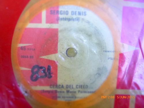 vinilo single de sergio denis -cerca del cielo  ( q41