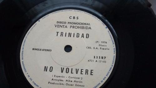 vinilo  single de - trinidad -- no volvere   ( u99