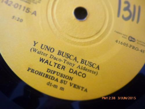 vinilo single de walter daco --y uno busca busca   ( h55