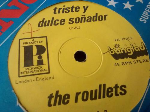 vinilo  single the roullets - triste y dulce soñador( a1