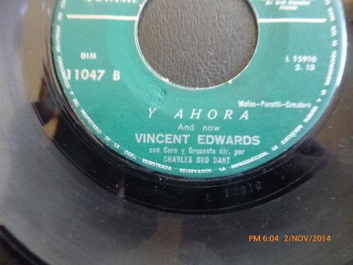 vinilo single vincent edwards -- y ahora ( i142