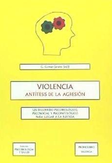 violencia, antítesis de la agresión(libro )