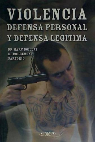 violencia defensa personal y defensa legitima(libro )