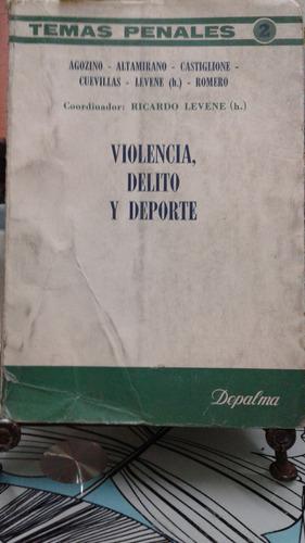 violencia delito y deporte // agozino - altamirano - levene