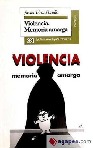 violencia: memoria amarga(libro conductas y trastornos agres