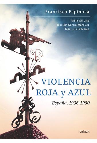 violencia roja y azul españa, espinosa maestre, crítica