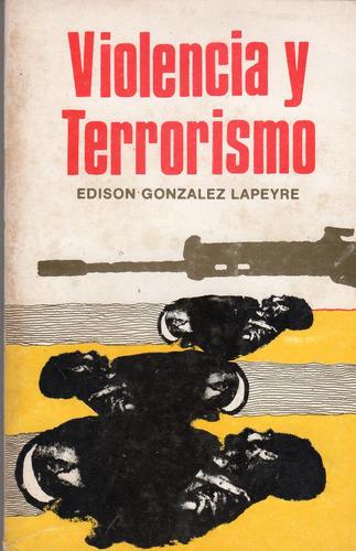 violencia y terrorismo - edison gonzalez lapeyre