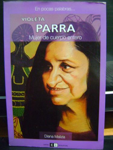violeta parra, mujer de cuerpo entero diana malizia