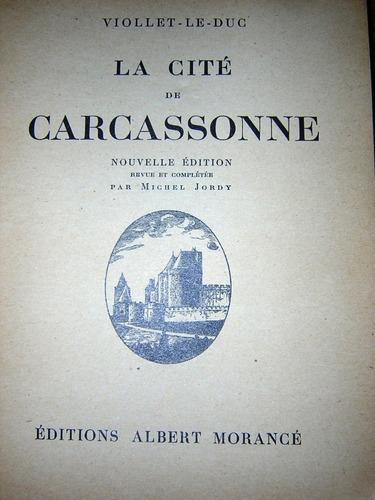 viollet le duc - la cité de carcassonne; 1939