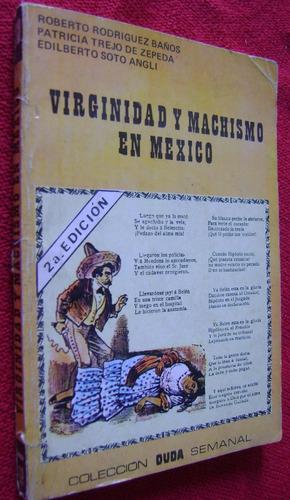 virginidad  y machismo en méxico - roberto rodríguez baños
