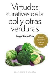 virtudes curativas de la col y otras verduras. alimentos re